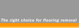 The right choice for flooring removal